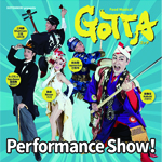 「PerformanceShow GOTTA」の写真